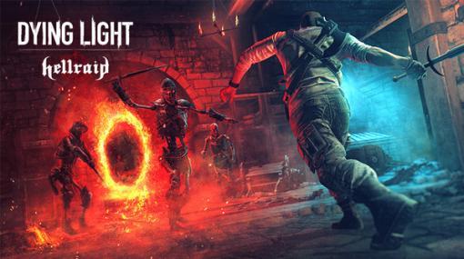 Techlandの未発売ゲームを基にした『Dying Light』DLC「Hellraid」配信日決定!