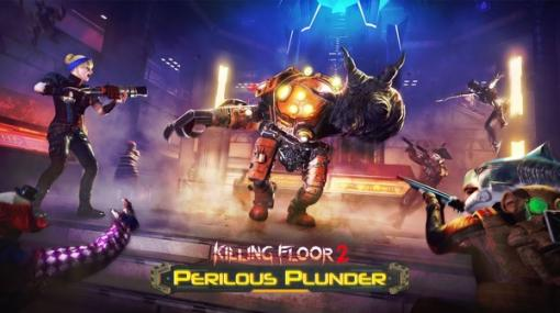 『Killing Floor 2』に夏をテーマにしたアップデート「Perilous Plunder」配信―4つの武器や新ボススキンなどが実装