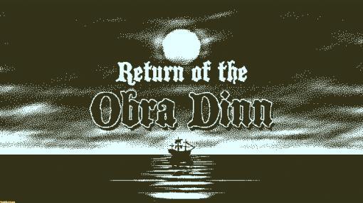 『Return of the Obra Dinn』が家庭用ゲーム機向けにリリース決定!そのとき商船で何が起きたのか?【先出し週刊ファミ通】